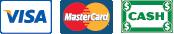 We Accept Visa, MasterCard and Cash